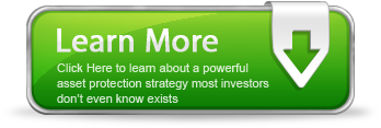 Click Here to learn more on a brand new asset protection strategy most investors don't even know about